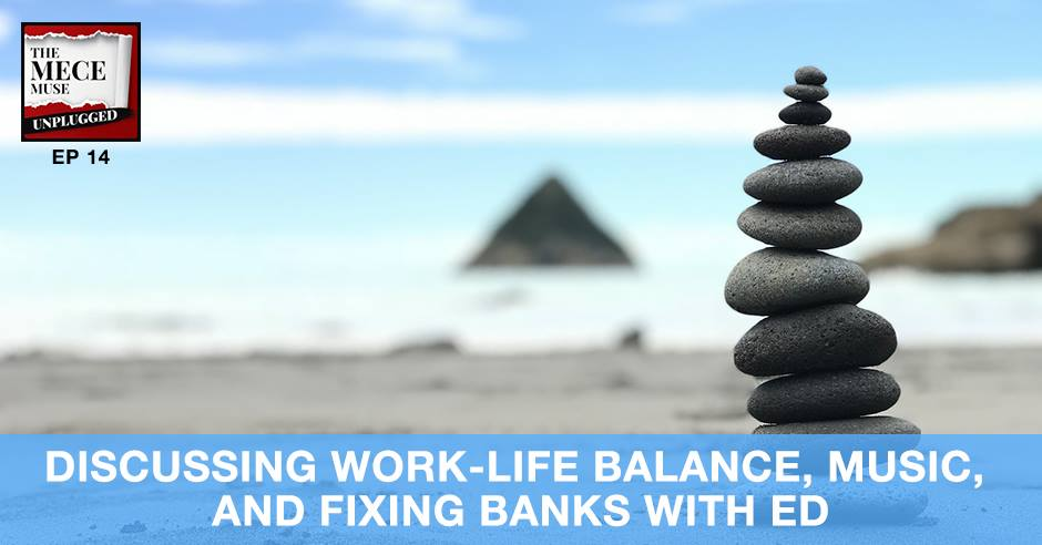 MECE 014 | Work-Life Balance