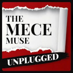 The MECE Muse Unplugged Podcast