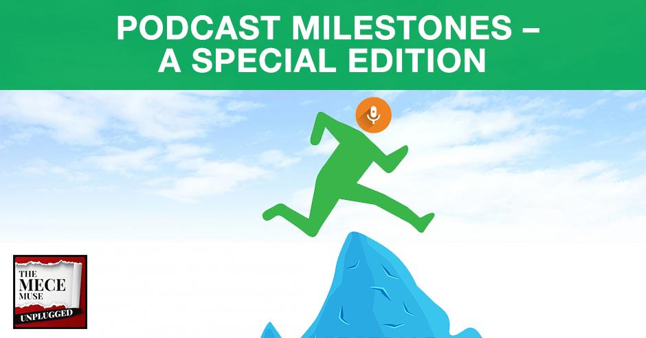 MECE 43 | Podcast Milestones